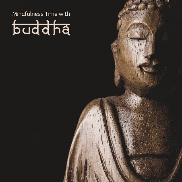 Mindfulness Time with Buddha - 2020 Collection of Best Asian Ambient Meditation Music for Deepest Contemplation, Mantra New Age, Professional Relaxing Meditation