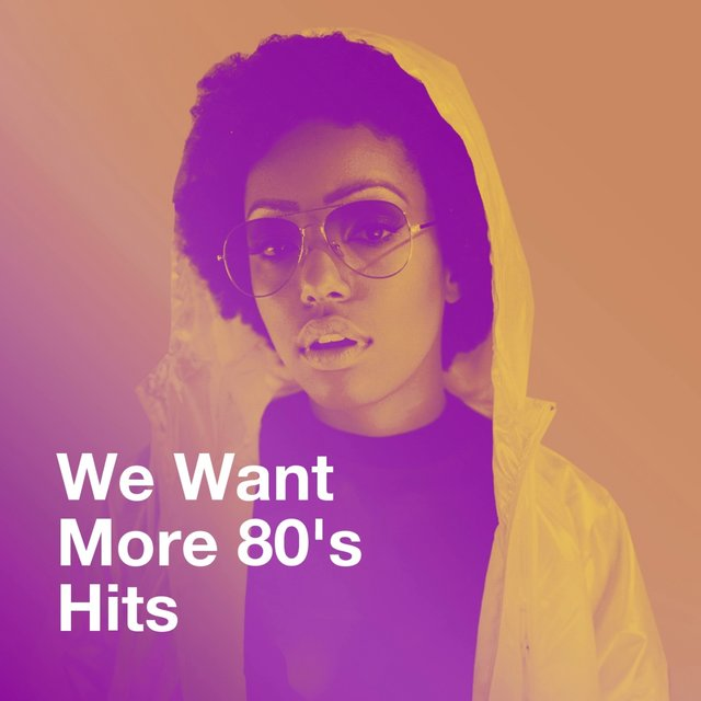 We Want More 80's Hits
