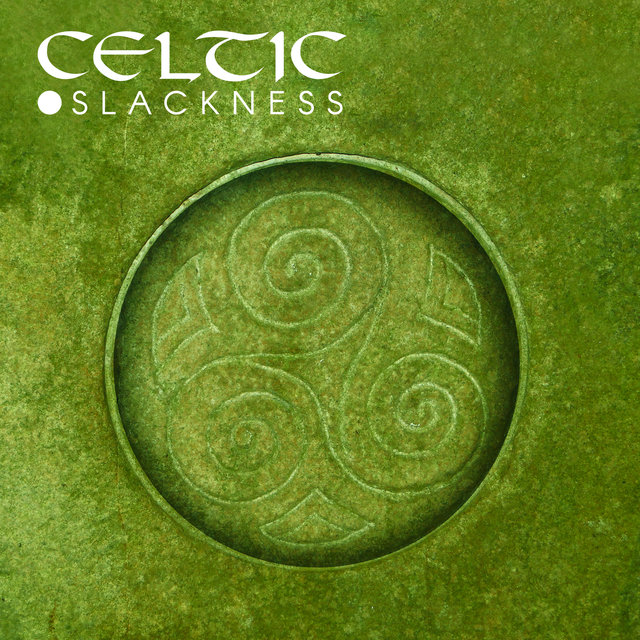 Celtic Slackness: Positive Relax Sounds, Meditation of Good Energy, Time of Reduce Stress