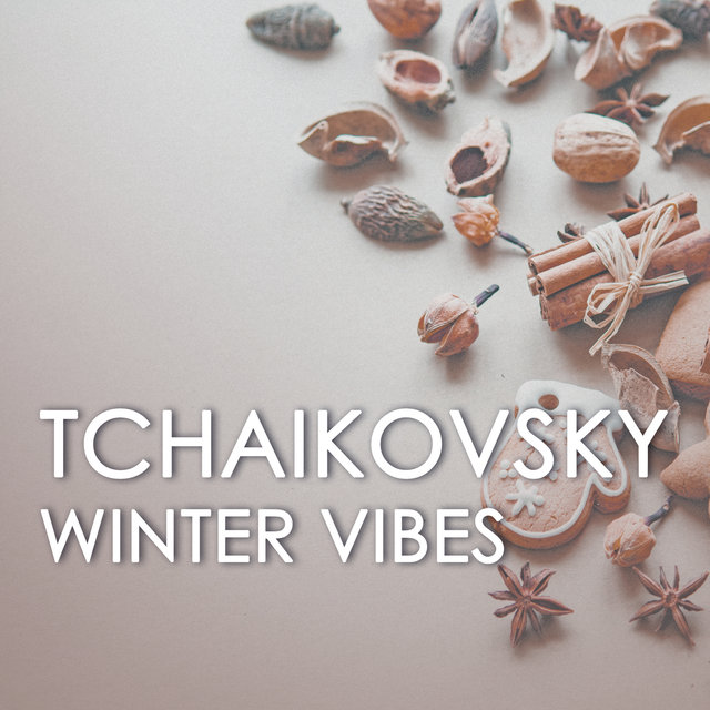 Tchaikovsky - Winter Vibes