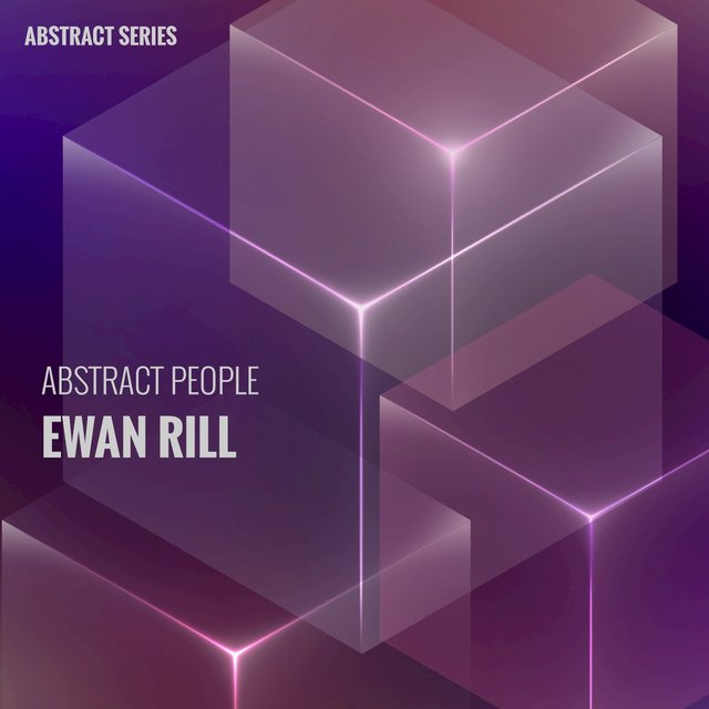 Abstract People: Ewan Rill