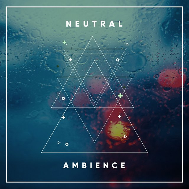 # Neutral Ambience