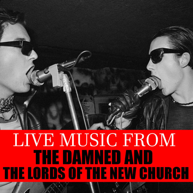 Live Music From The Damned & The Lords Of The New Church