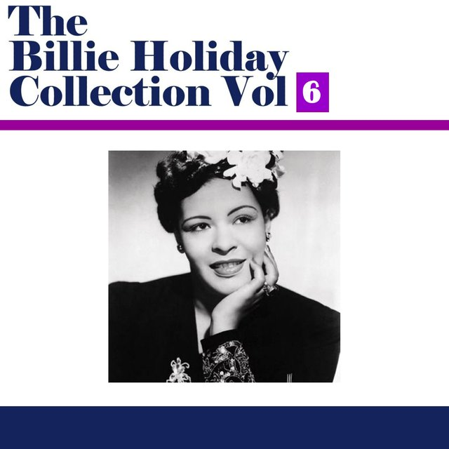 The Billie Holiday Collection, Vol. 6