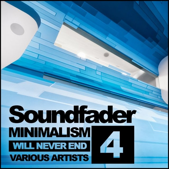 Soundfader, Vol. 4: Minimalism Will Never End