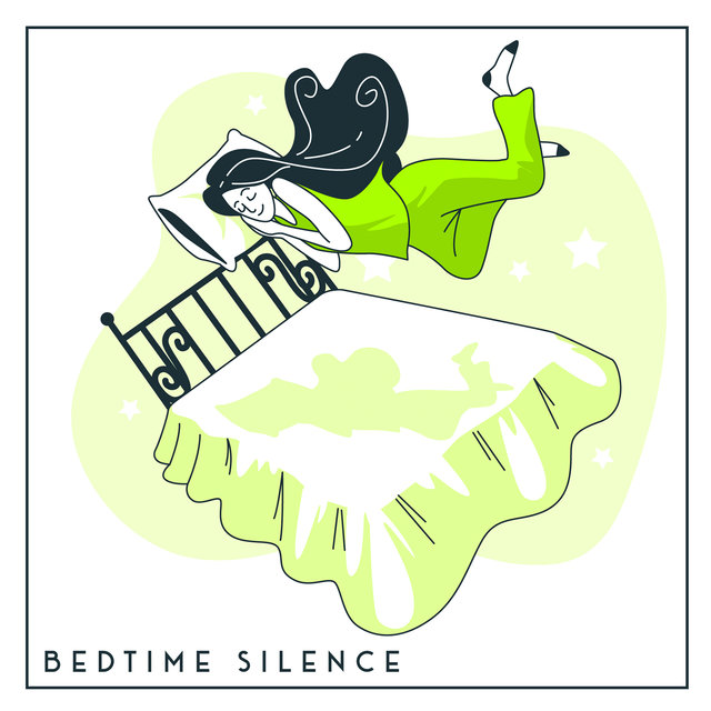 Bedtime Silence - Soothing Sounds for Deep Sleep, Stop Snoring, Close Your Eyes, Have a Nice Dream