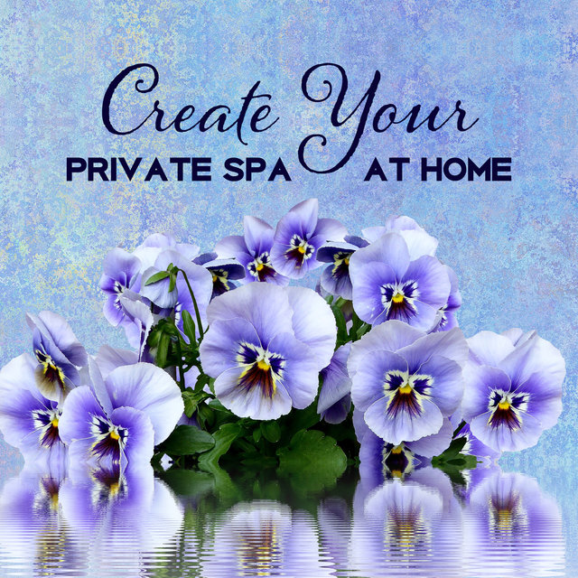 Create Your Private Spa at Home (Sensory Deprivation, Self Inhaling, Mediterranean Water, Stimulation Therapy, Resting Benefits)