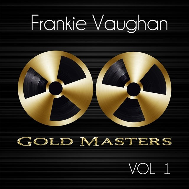 Gold Masters: Frankie Vaughan, Vol. 1