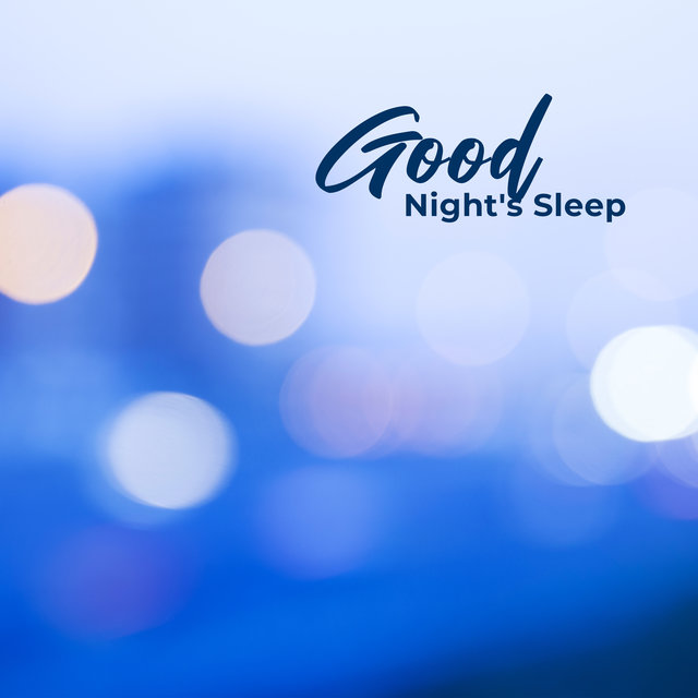Good Night's Sleep – Tranquil Nature Sounds and Healing Music to Help You Sleep