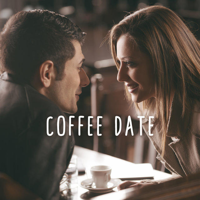 Coffee Date: Music for Romantic Date with Coffee and Instrumental Jazz