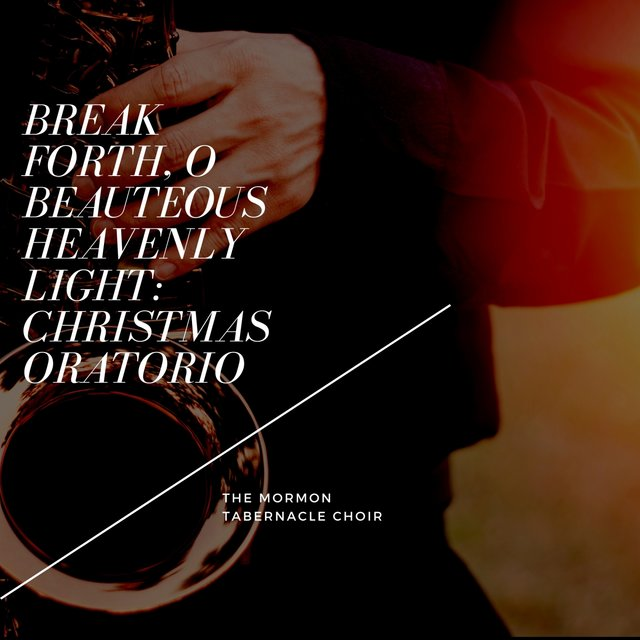 Break Forth, O Beauteous Heavenly Light: Christmas Oratorio