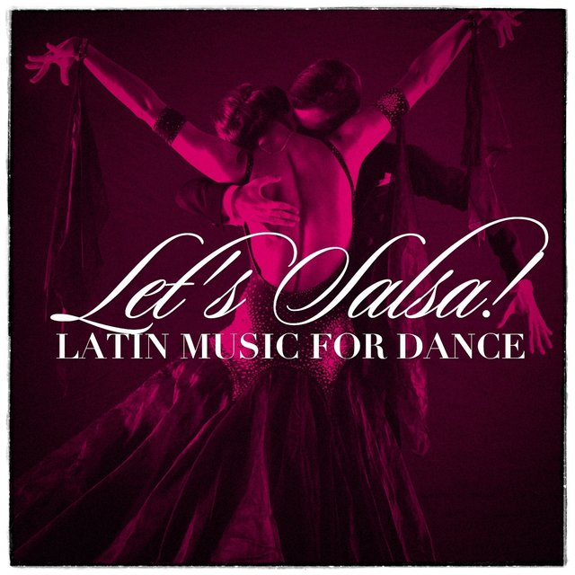 Let'S Salsa! - Latin Music For Dance