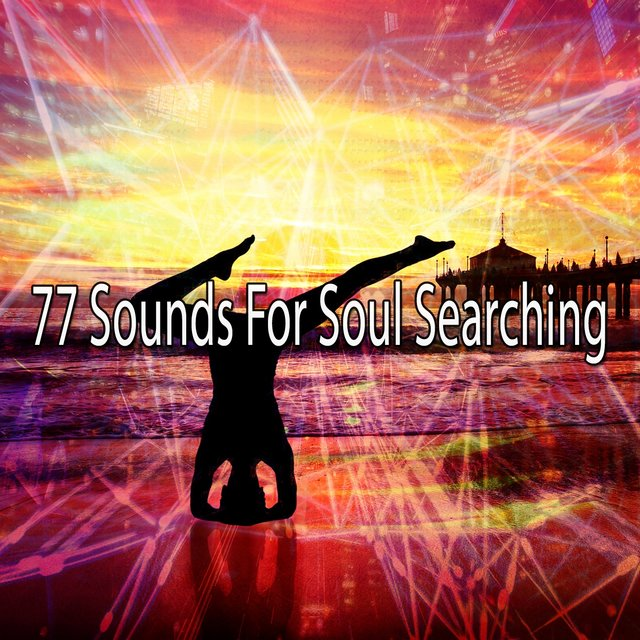 77 Sounds for Soul Searching