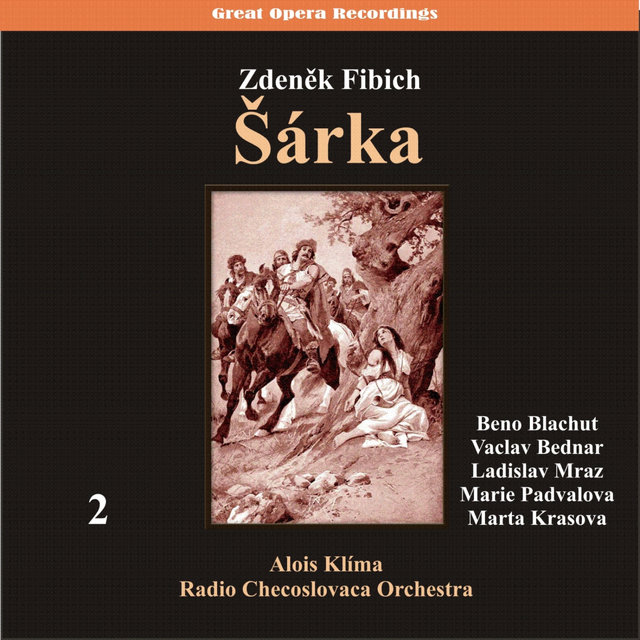 Fibich: Šárka (Opera in three acts) [1950], Vol. 2