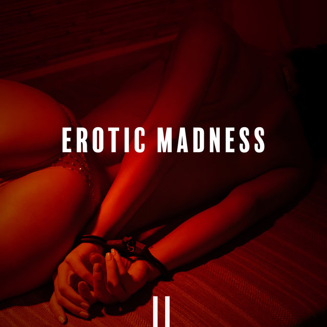 Erotic Madness - Sexy Ambient Chill Out Lounge Mix