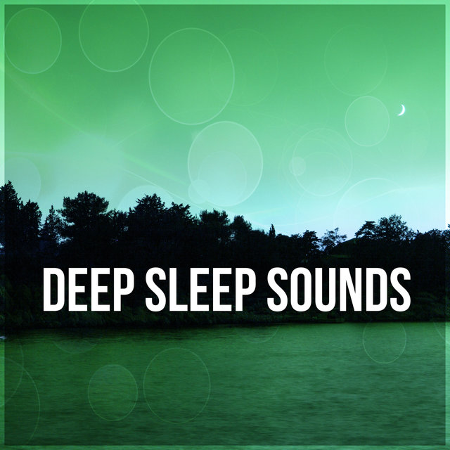 Deep Sleep Sounds – Sounds for Sleep, Calm Nature Sounds, Music for Baby Sleep, Just Relax