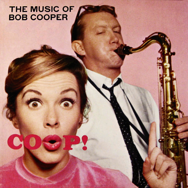 Coop! The Music of Bob Cooper (Bonus Track Version)
