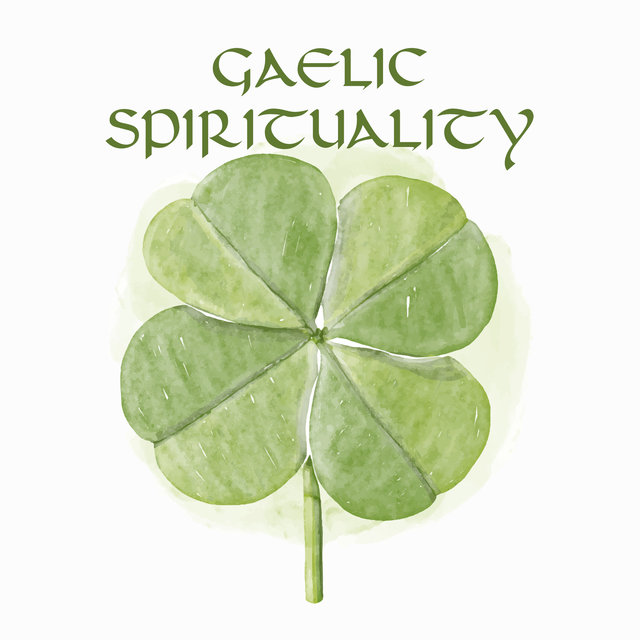 Gaelic Spirituality: Irish Tranquility, Rest & Sleep, Celtic Wellness Spa