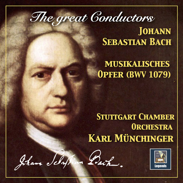 The Great Conductors: Karl Münchinger Conducts Bach – Musikalisches Opfer, BWV 1079 (Arr. for Chamber Orchestra)