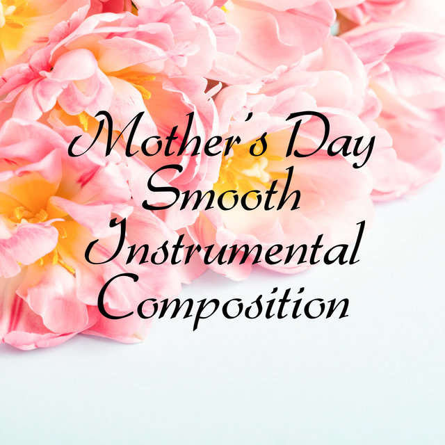 Mother's Day Smooth Instrumental Composition