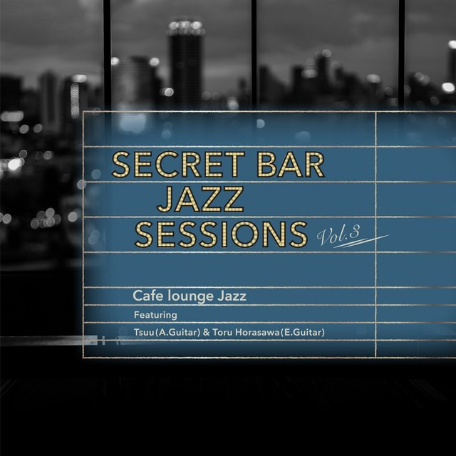 Secret Bar Jazz Sessions, Vol. 3