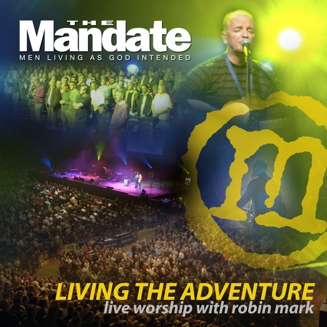 Living the Adventure - Mandate 2007
