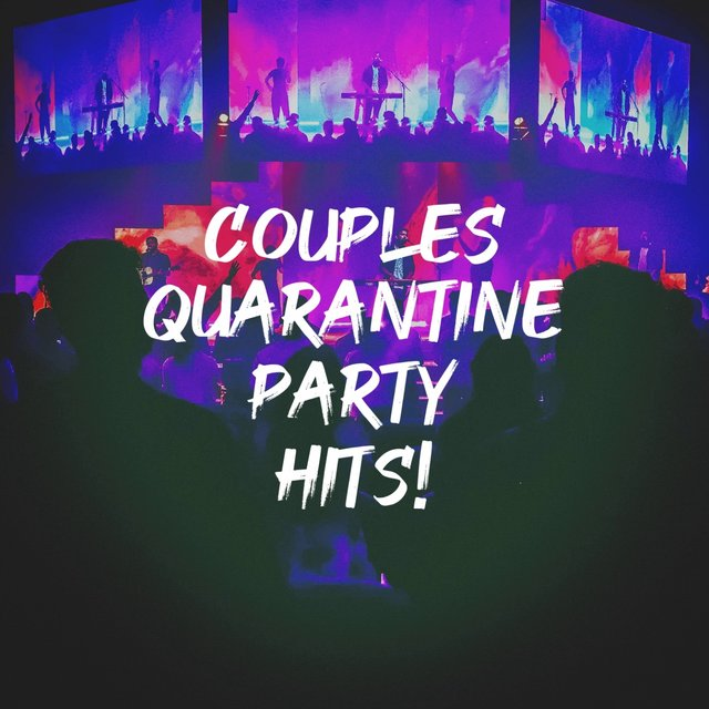 Couples Quarantine Party Hits!