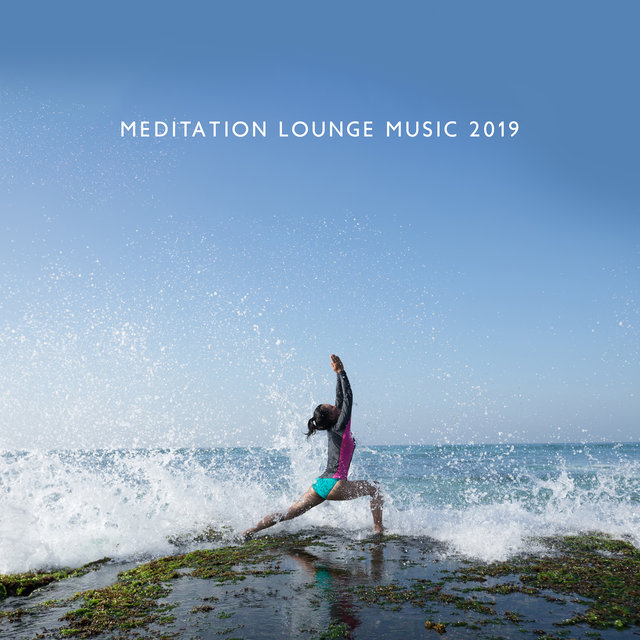 Meditation Lounge Music 2019