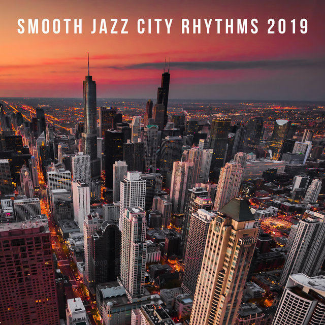 Smooth Jazz City Rhythms 2019
