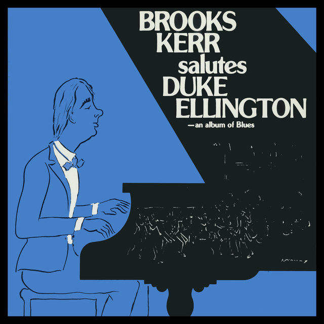 Brooks Kerr Salutes Duke Ellington: An Album of Blues