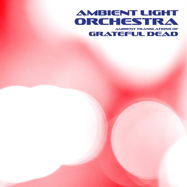 Ambient Translations of Grateful Dead