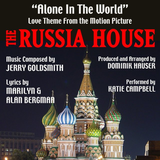 """Alone In The World"" - Love Theme from the Motion Picture ""The Russia House"" (Jerry Goldsmith,Marilyn Bergman,Alan Bergman)"
