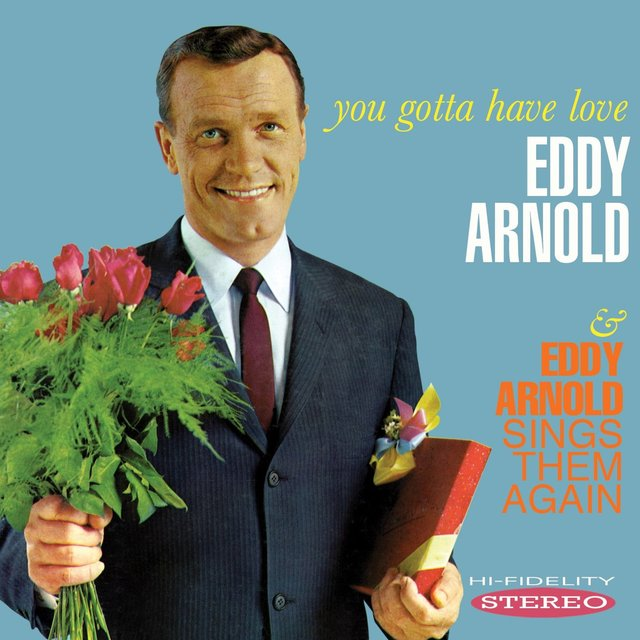 You Gotta Have Love / Eddy Arnold Sings Them Again