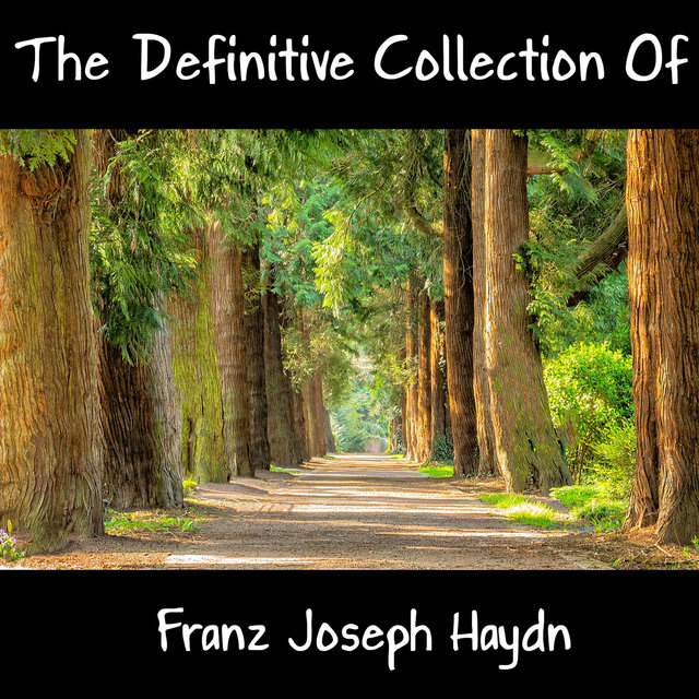 The Definitive Collection Of Franz Joseph Haydn