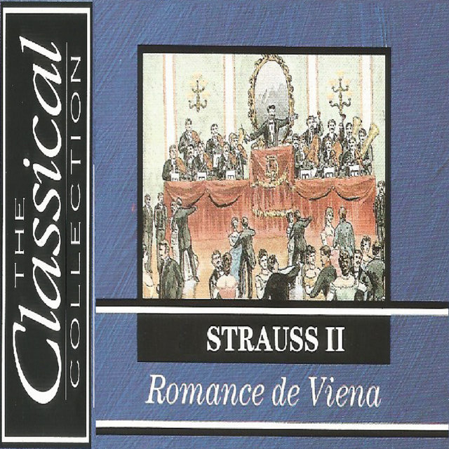 The Classical Collection - Strauss II - Romance de Viena