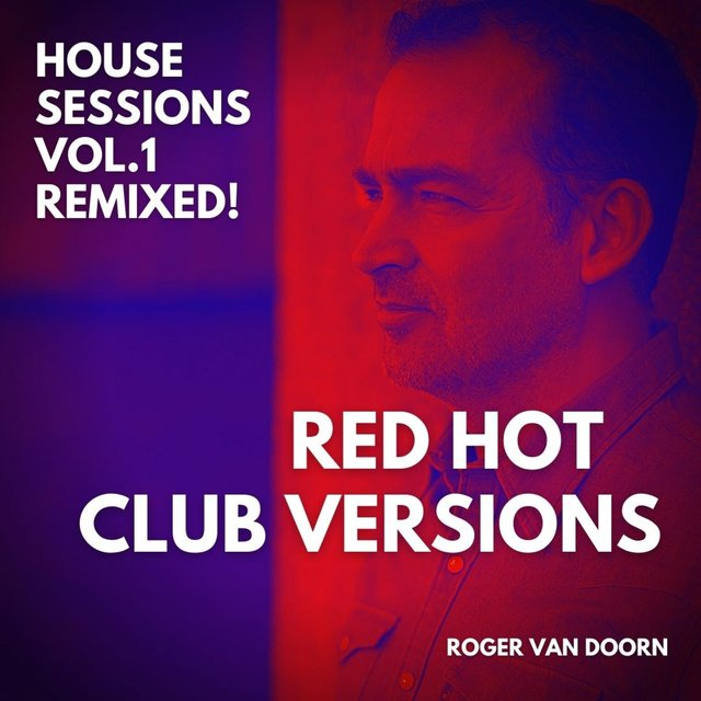 House Sessions, Vol.1 Remixed! Red Hot Club Versions