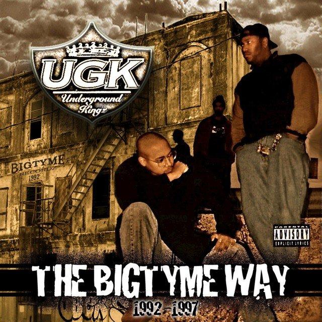 The Bigtyme Way 1992-1997 (Bonus Edition) by UGK