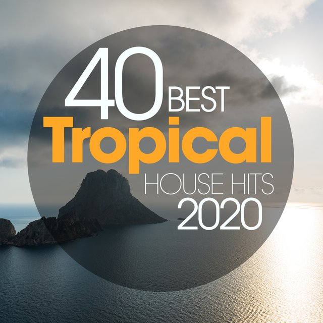 40 Best Tropical House Hits 2020
