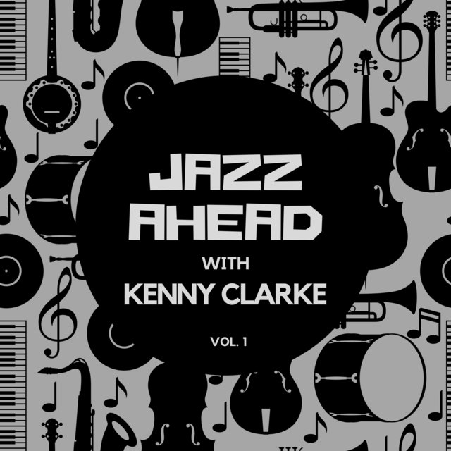 Jazz Ahead with Kenny Clarke, Vol. 1
