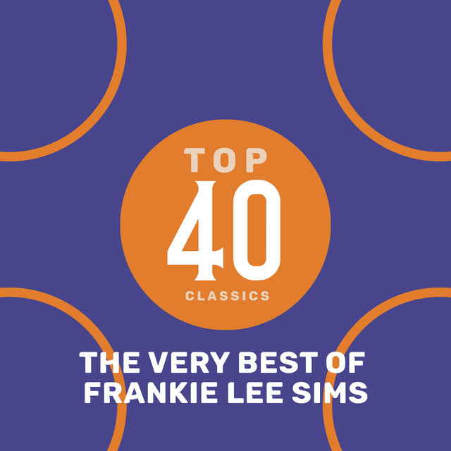 Top 40 Classics - The Very Best of Frankie Lee Sims