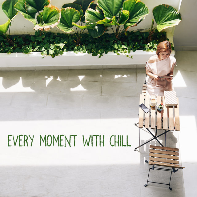 Every Moment with Chill - Bar Music Groove Café