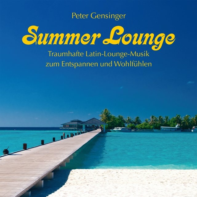 Summer Lounge: Dreamful Latin-Lounge-Music