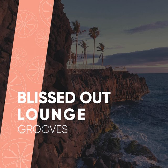 Blissed Out Lounge Grooves