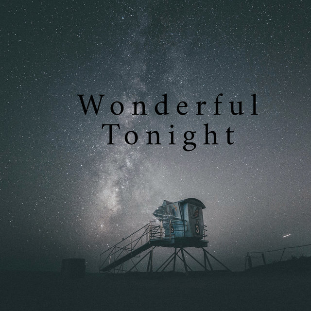 Wonderful Tonight - Serenity Chill, Cocktail Music Bar, Lounge Deep Chill
