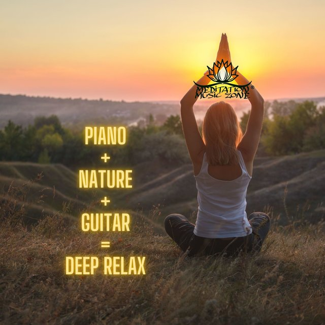 Piano + Nature + Guitar = Deep Relax