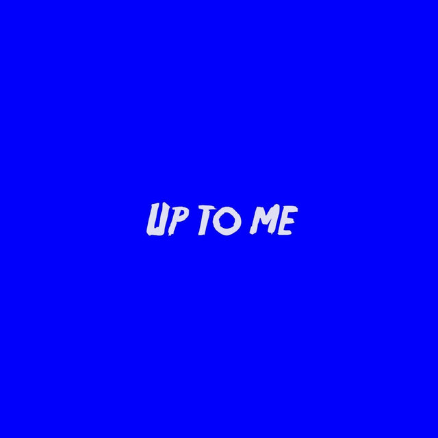 Up to Me