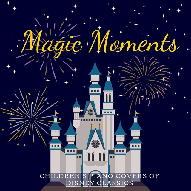 Magic Moments - Children's Piano Covers of Disney Classics