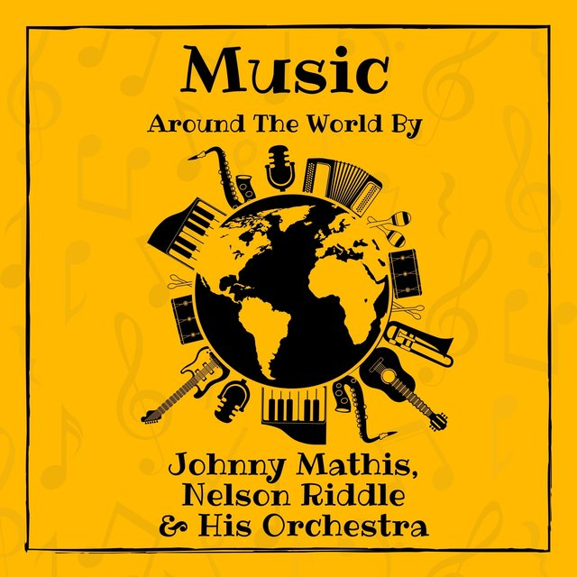 Music Around the World by Johnny Mathis, Nelson Riddle & His Orchestra