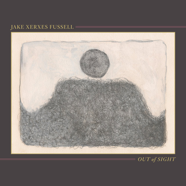 Cover art for album Out of Sight by Jake Xerxes Fussell