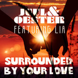 Surrounded By Your Love (Feat. Lia)